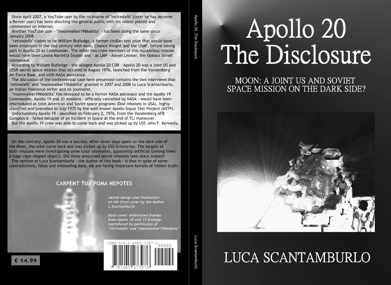 Apollo 20. The Disclosure, by Luca Scantamburlo, Lulu.com, Lulu Enterprises, Inc., USA, January 2010, first edition